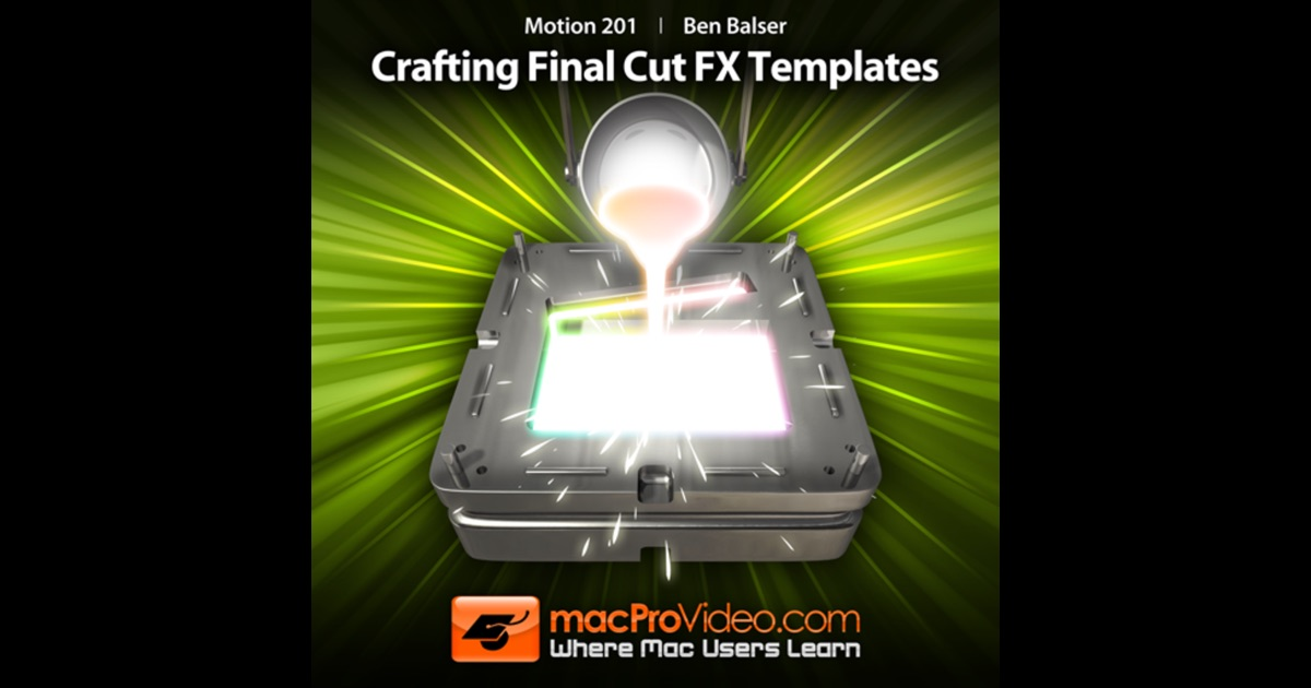 ... Motion 5 201 - Crafting Final Cut FX Templates on the Mac App Store
