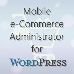 Mobile e-Commerce Administrator for WordPress