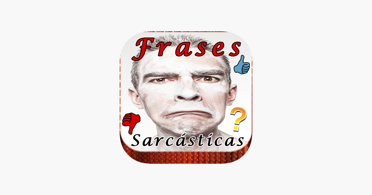 Frases Sarcasticas E Ironicas On The App Store
