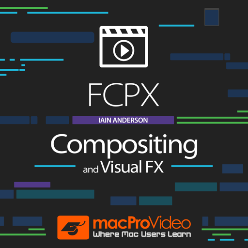 FCPX Compositing and Visual FX