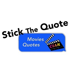 Stick The Quote: Movies, Tv Series Quotes