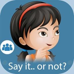Say It.. Or Not? Social Filter Skills: School Ed.