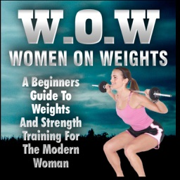 WOW:Beginners Guide to Weights and Strength Training for the Modern Woman
