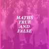 CHRIS DANNEHL - Maths True False artwork