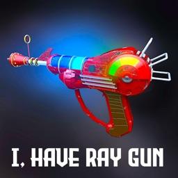 I, Have Ray Gun