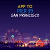 App to PIER 39 San Francisco