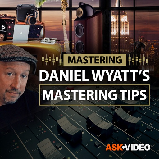 Mastering Tips by Daniel Wyatt