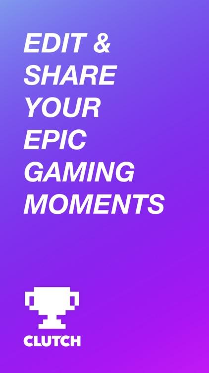 Clutch: Share Game Clips screenshot-0