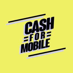 CASH FOR MOBILE
