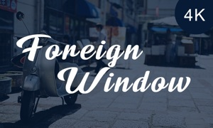 Foreign Window 4K