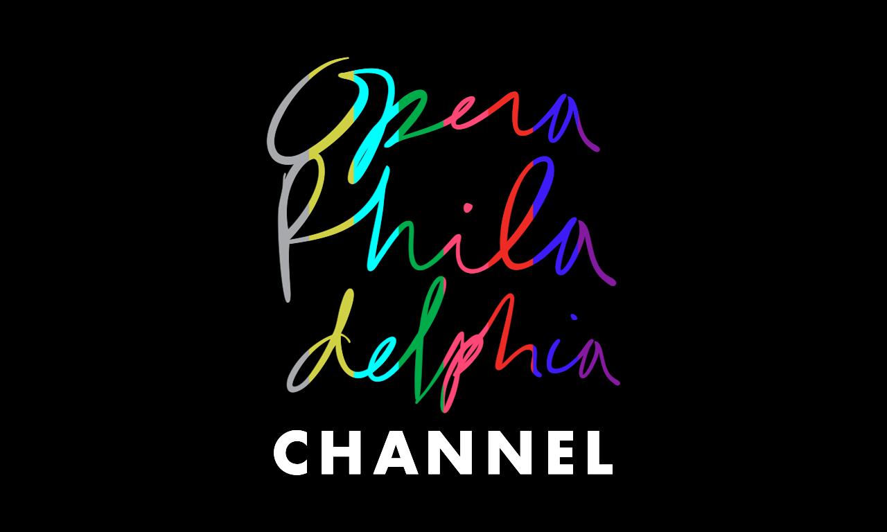 Opera Philadelphia Channel