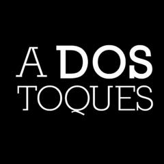 A Dos Toques