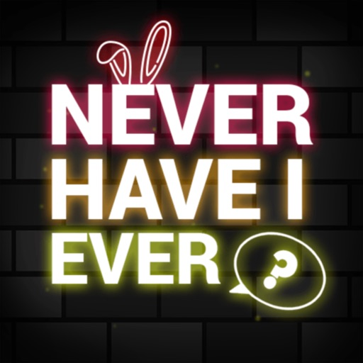 Never Have I Ever... ? ⊖__⊖