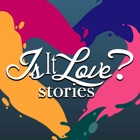 Is it Love? Stories & Emotions
