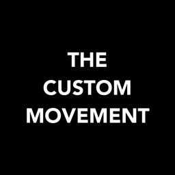 THE CUSTOM MOVEMENT