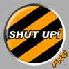 Shut Up Button Pro
