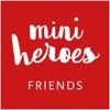 Mini Heroes - Friends