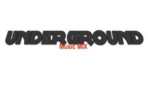 Underground: Music MIX