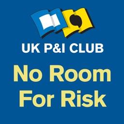 UK P&I Club - No Room For Risk