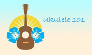 Ukulele 101 - Getting Started