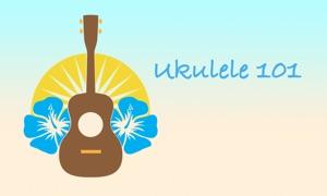 Ukulele 101 - Getting Started