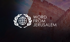 Word From Jerusalem