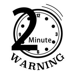 2 Minute Warning