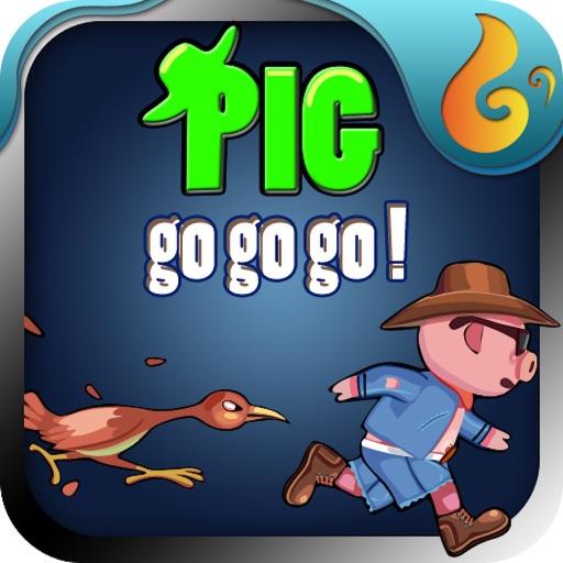 Pig go go go!
