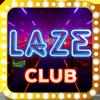 Laze Club - Giải Trí Đỉnh Cao