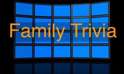 Family Trivia - Jeopardy
