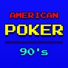 American Poker 90's