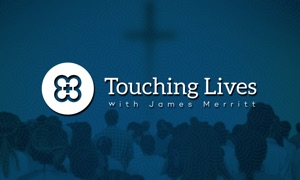 Touching Lives® James Merritt