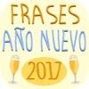 Nuevas Frases de Año nuevo – Felicitaciones 2017
