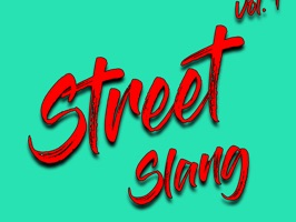 Ever use street slang