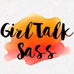 GirlTalk Sass