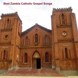 Best Zambia Catholic Gospel Songs