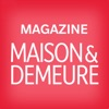 Maison & Demeure Magazine