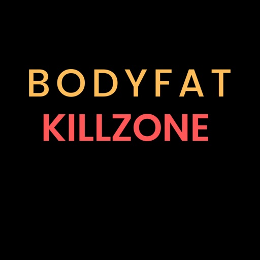BODY FAT KILL ZONE