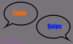 TableQuips