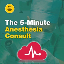 5 Minute Anesthesia Consult