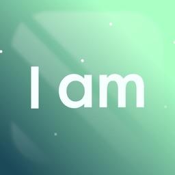 I am - Positive Affirmations