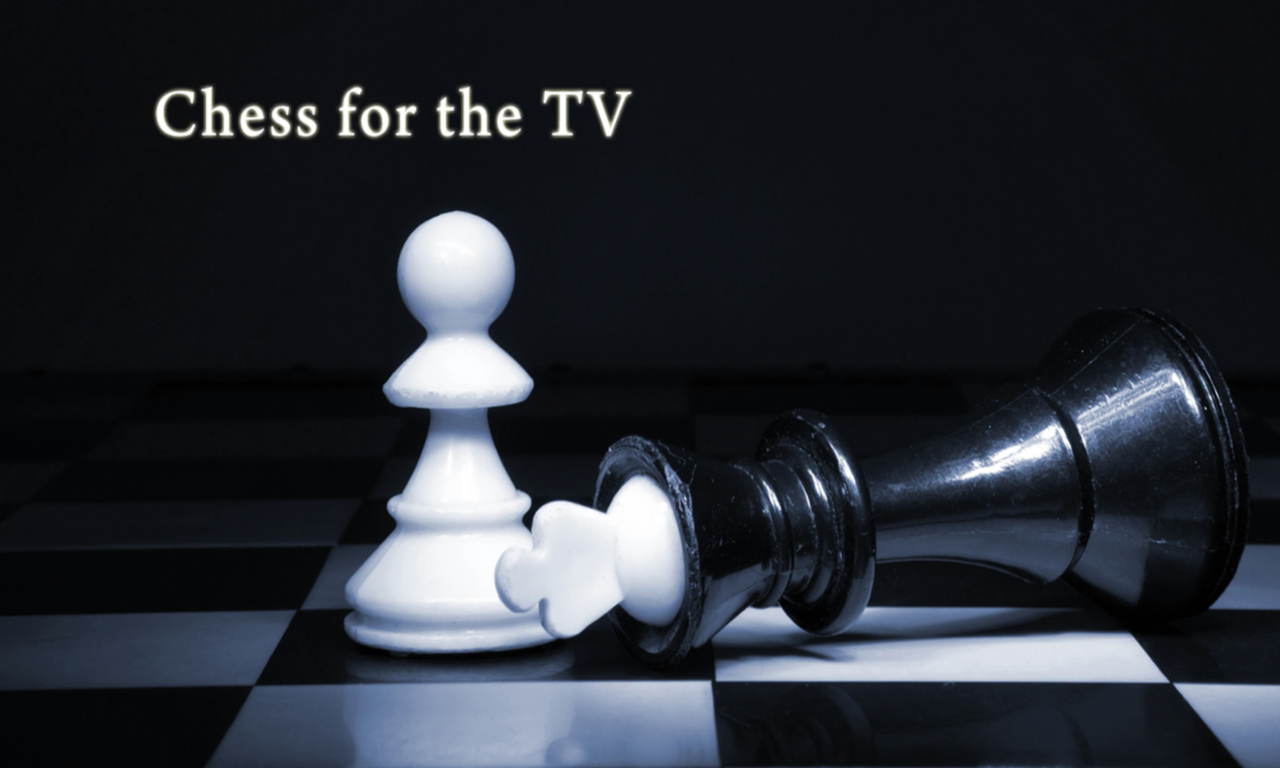 Chess for the TV
