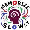 MEMORIZE SLOWLY