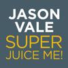 Jason Vale's Super Juice Me! - Juice Master