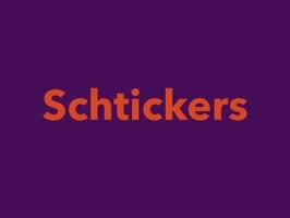 Schtickers