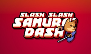 Slash Slash Samurai Dash