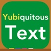 Yubiquitous Text