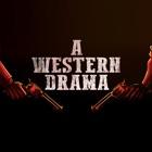 A Western Drama