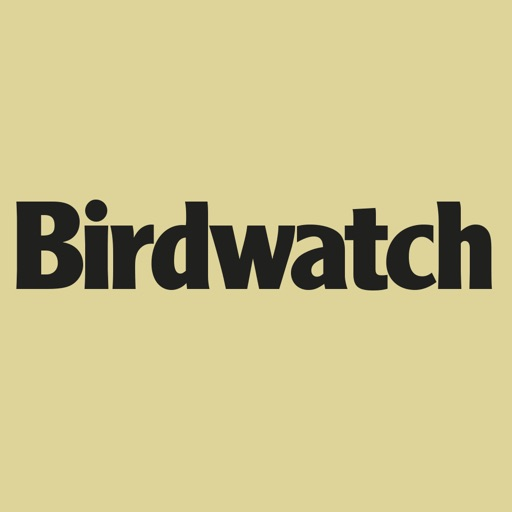 Birdwatch - the UKs number 1 magazine for expert birders