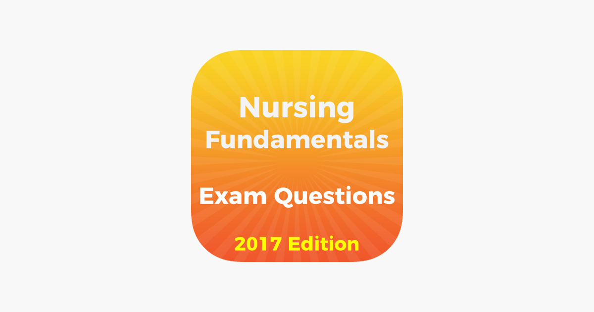 Nursing Fundamentals Exam Questions 2017 on the App Store